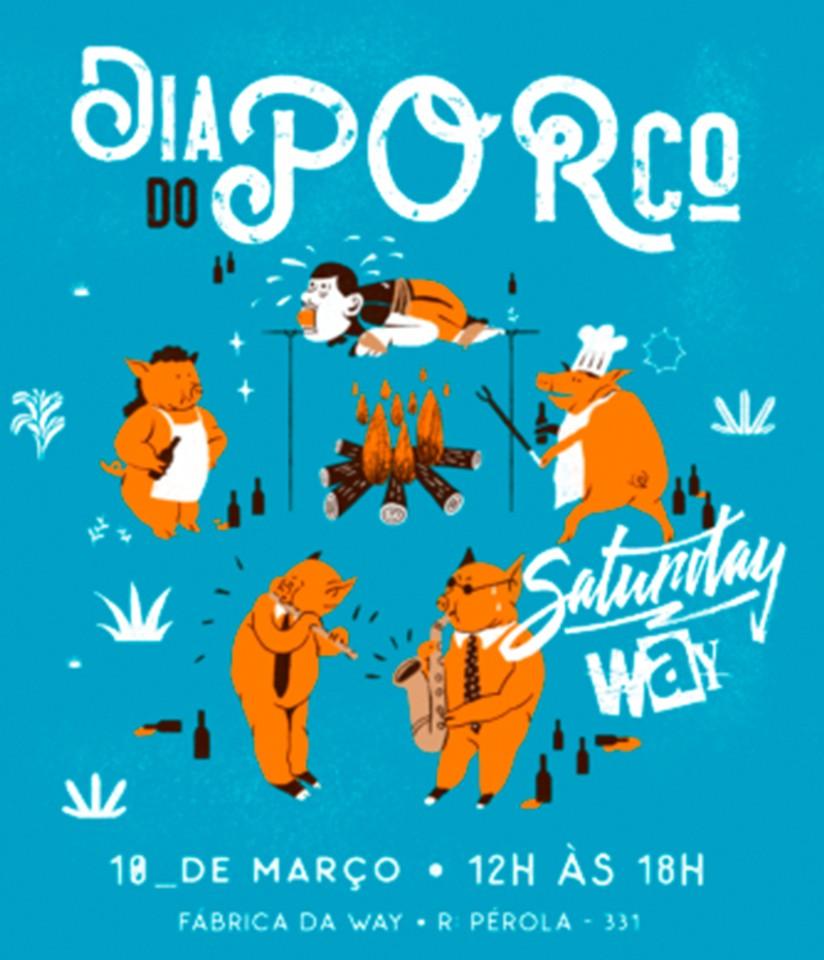 Saturday Way Dia do Porco